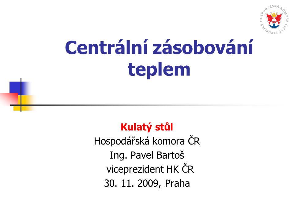Centrální zásobování teplem Kulatý stůl Hospodářská komora ČR Ing.