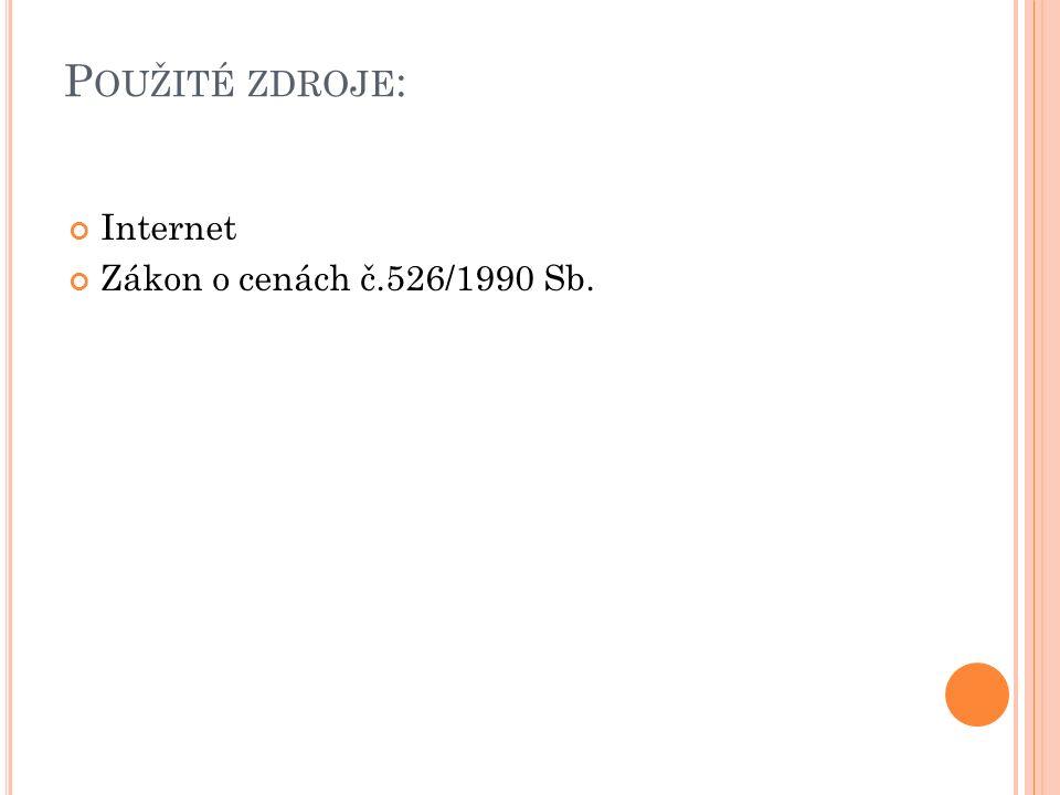 P OUŽITÉ ZDROJE : Internet Zákon o cenách č.526/1990 Sb.