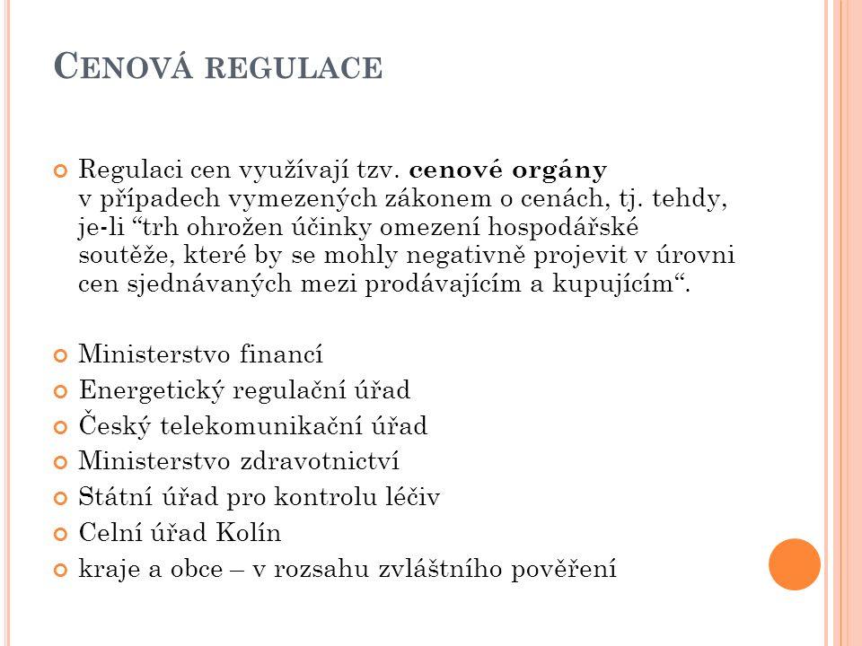 C ENOVÁ REGULACE Regulaci cen využívají tzv.