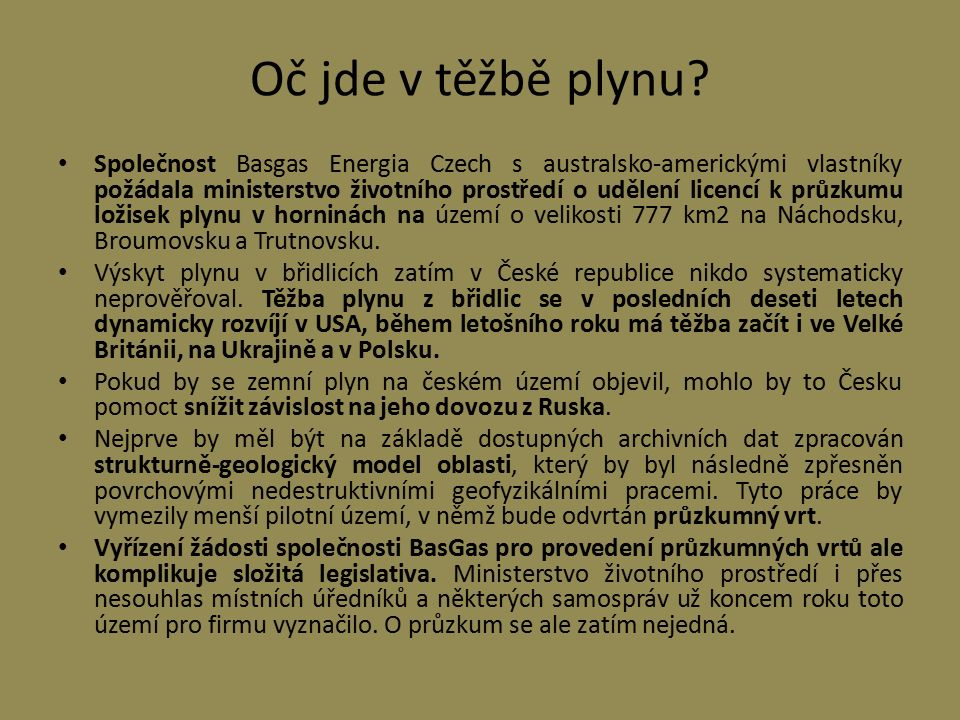 Oč jde v těžbě plynu? Společnost Basgas Energia Czech s australsko-americkými vlastníky požádala ministerstvo životního prostředí o udělení licencí k
