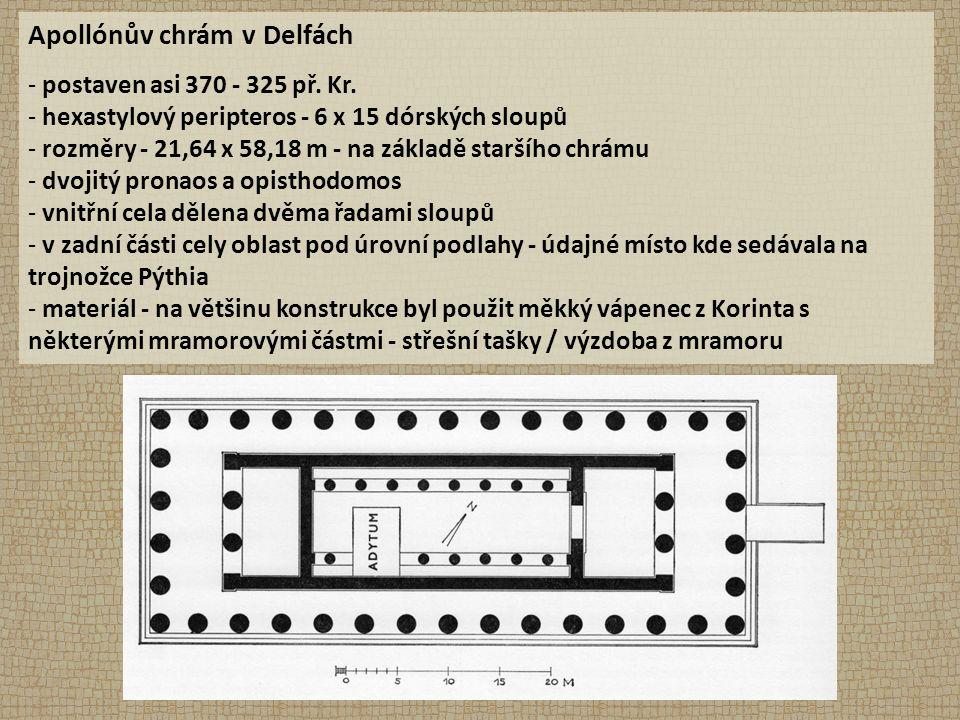 Apollónův chrám v Delfách - postaven asi 370 - 325 př. Kr. - hexastylový peripteros - 6 x 15 dórských sloupů - rozměry - 21,64 x 58,18 m - na základě