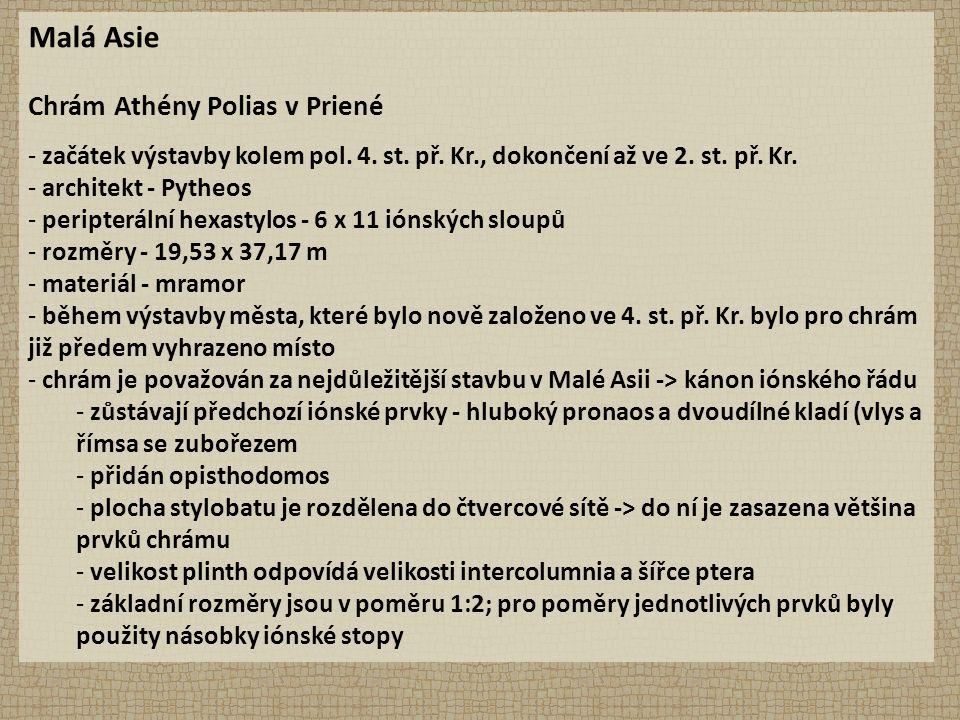 Malá Asie Chrám Athény Polias v Priené - začátek výstavby kolem pol. 4. st. př. Kr., dokončení až ve 2. st. př. Kr. - architekt - Pytheos - peripterál