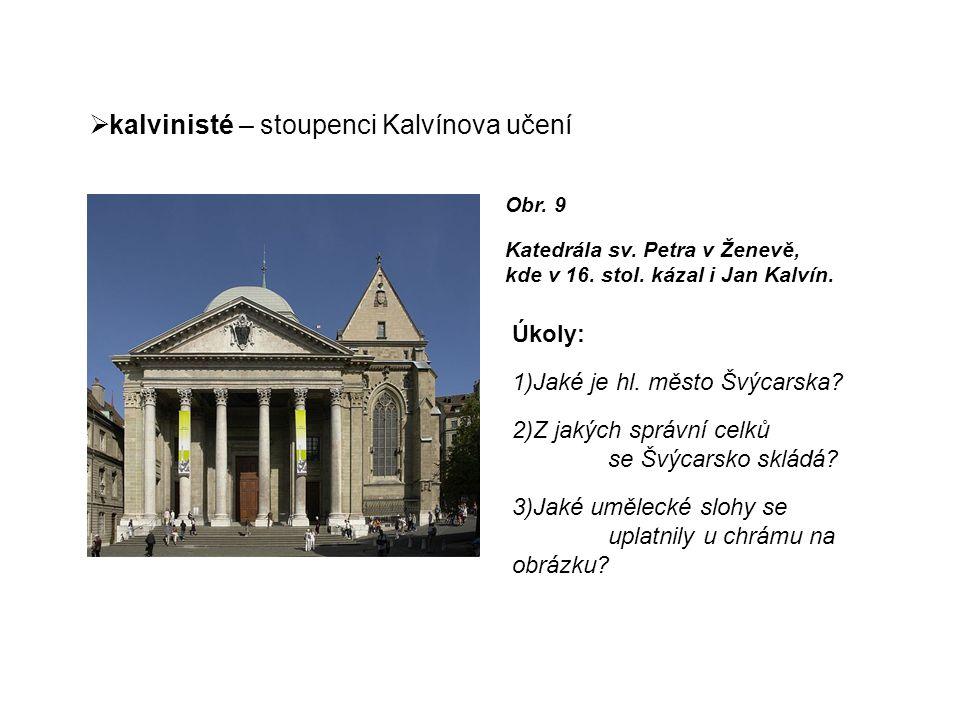 kalvinisté – stoupenci Kalvínova učení Úkoly: 1)Jaké je hl.