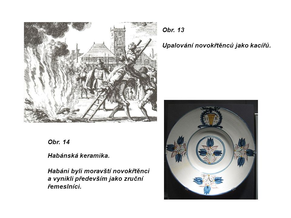 Obr. 14 Habánská keramika.