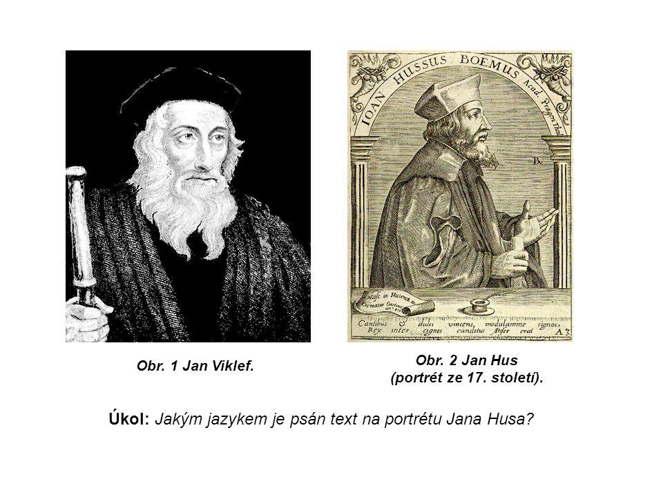 Obr. 1 Jan Viklef. Obr. 2 Jan Hus (portrét ze 17.