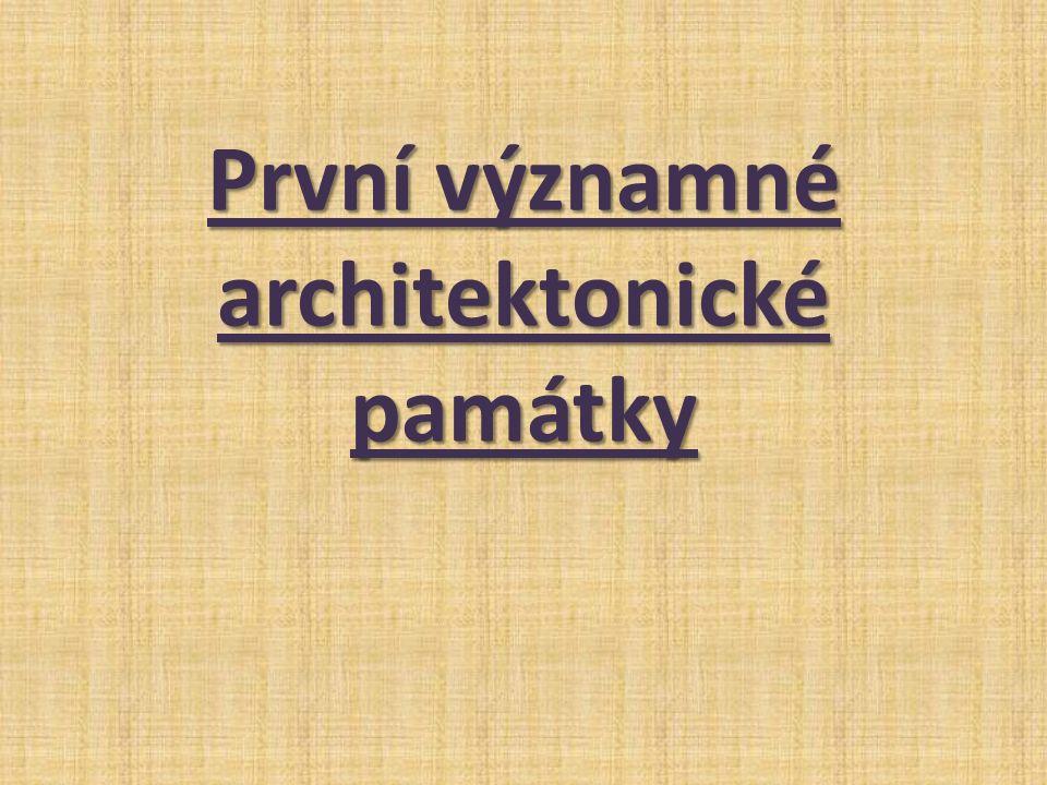 První významné architektonické památky