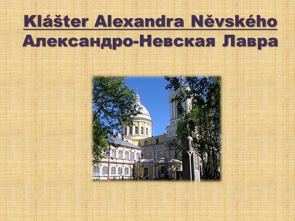Klášter Alexandra Něvského Александро-Невская Лавра