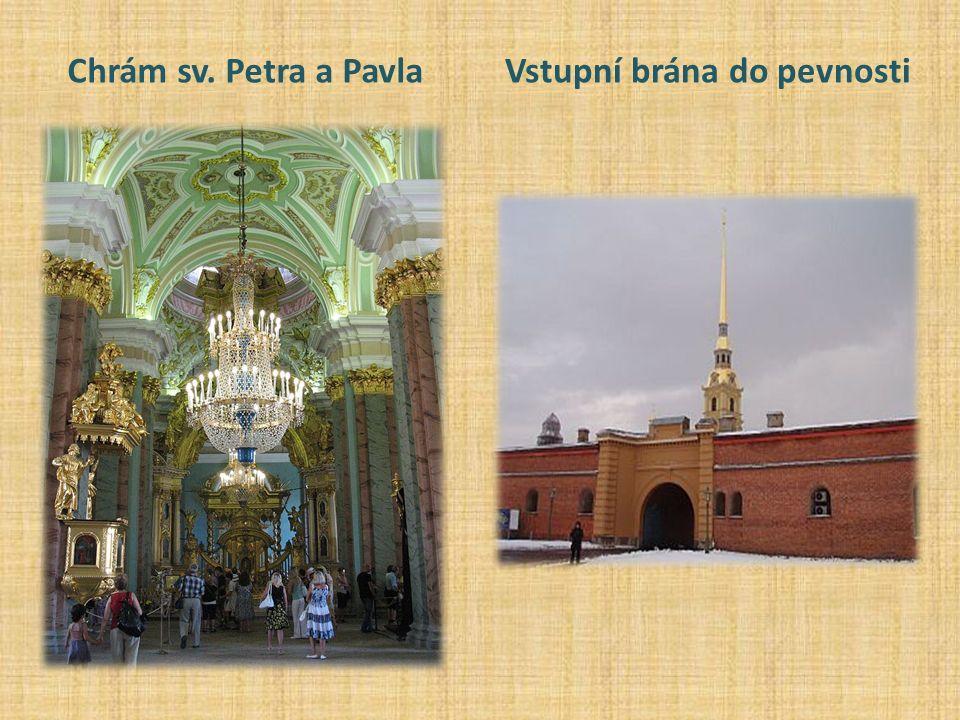 Chrám sv. Petra a PavlaVstupní brána do pevnosti