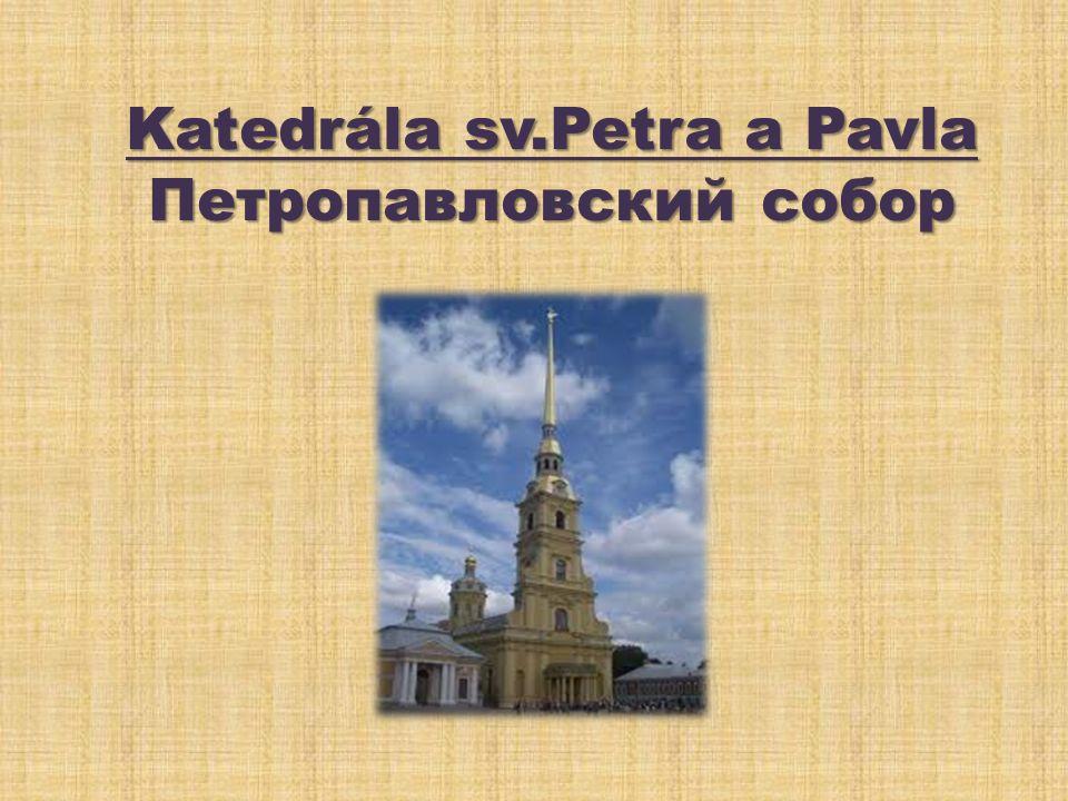 Katedrála sv.Petra a Pavla Петропавловский собор
