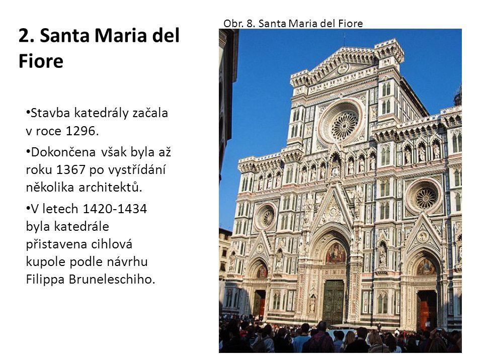 2. Santa Maria del Fiore Stavba katedrály začala v roce 1296. Dokončena však byla až roku 1367 po vystřídání několika architektů. V letech 1420-1434 b