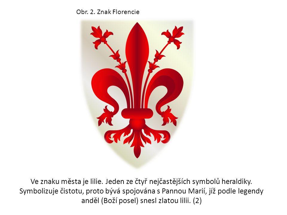 Obr.3. Florin Ve středověku patřila Florencie mezi nejvýznamnější města na světě.