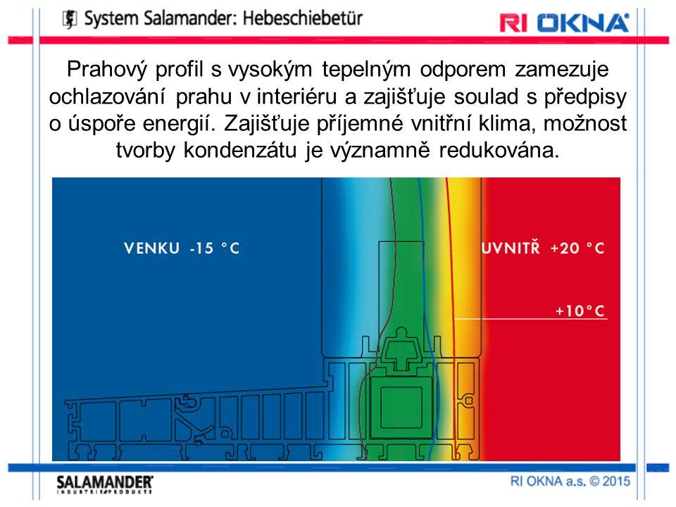 Prahový profil s vysokým tepelným odporem zamezuje ochlazování prahu v interiéru a zajišťuje soulad s předpisy o úspoře energií.
