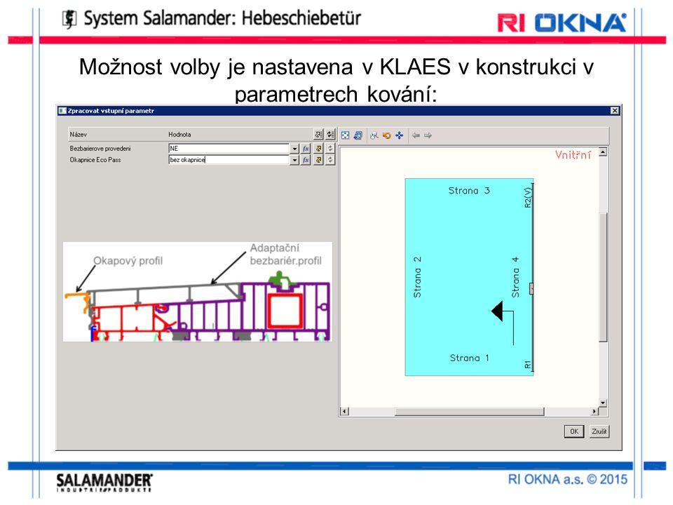 Možnost volby je nastavena v KLAES v konstrukci v parametrech kování: