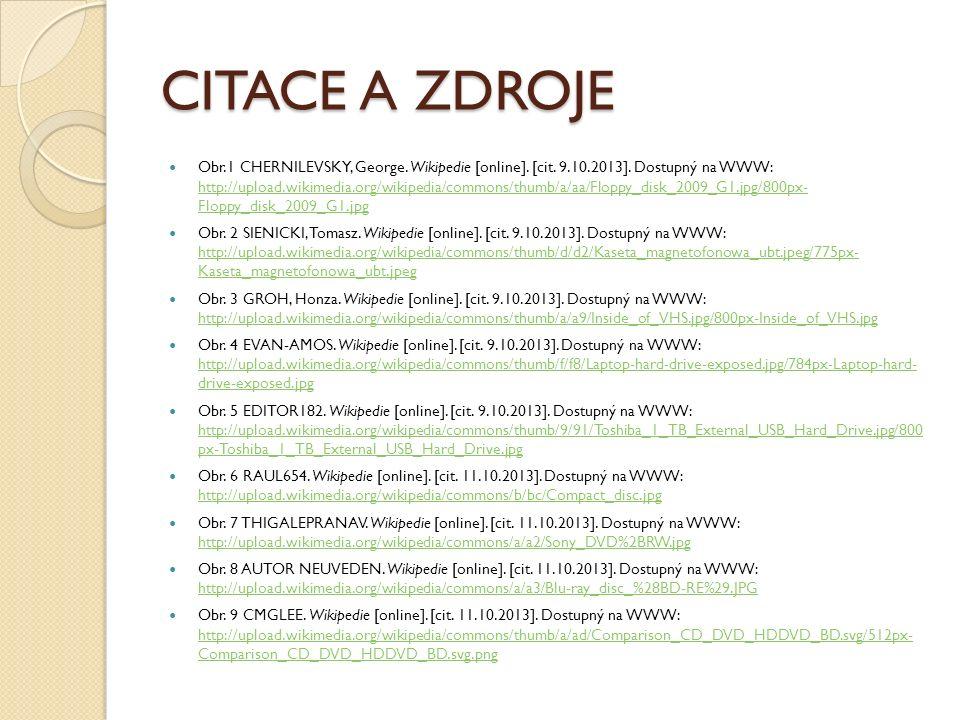 CITACE A ZDROJE Obr.1 CHERNILEVSKY, George. Wikipedie [online]. [cit. 9.10.2013]. Dostupný na WWW: http://upload.wikimedia.org/wikipedia/commons/thumb