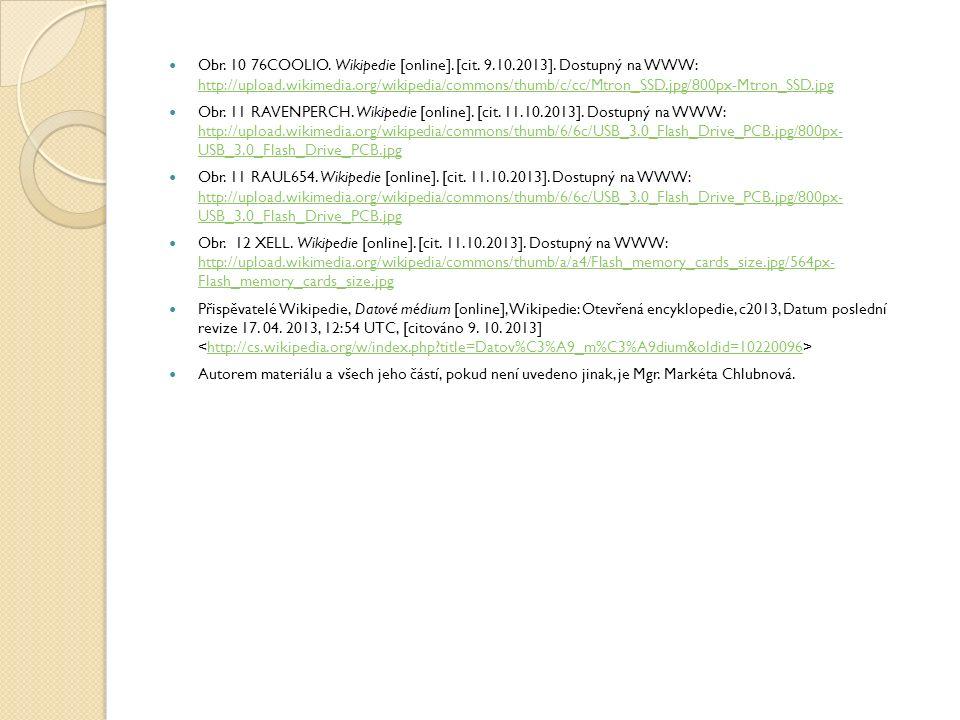 Obr. 10 76COOLIO. Wikipedie [online]. [cit. 9.10.2013]. Dostupný na WWW: http://upload.wikimedia.org/wikipedia/commons/thumb/c/cc/Mtron_SSD.jpg/800px-