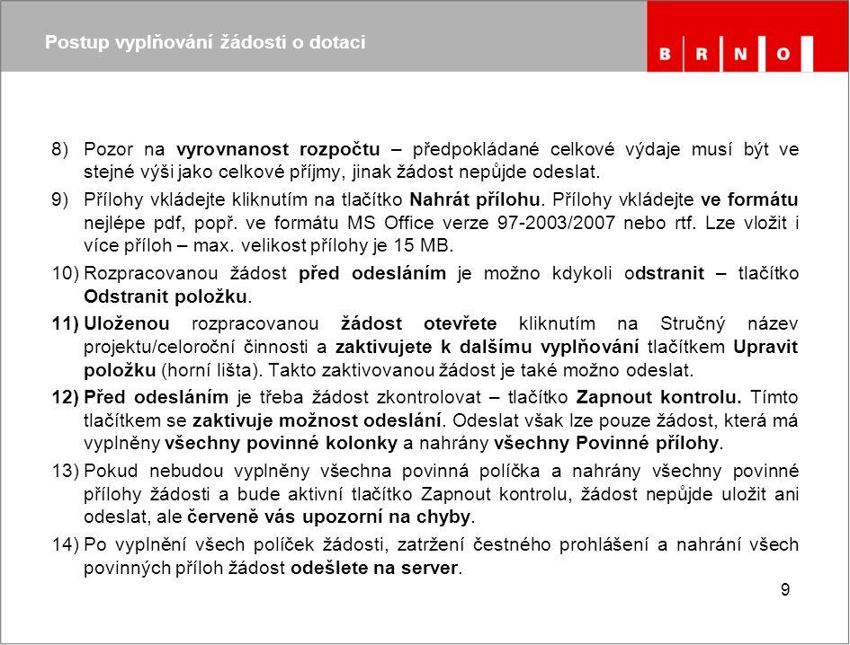 Postup vyplňování žádosti o dotaci 14)Žádost lze odeslat pouze jedenkrát.
