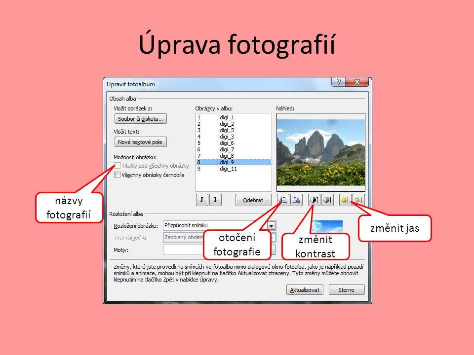 Úprava fotografií změnit jas otočení fotografie změnit kontrast názvy fotografií