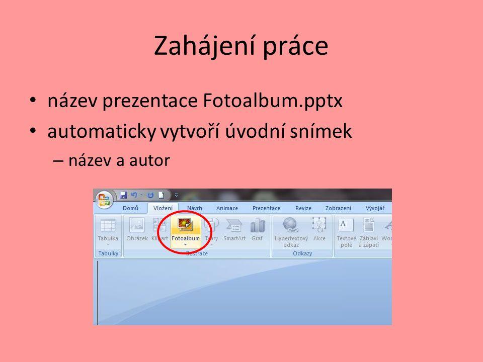 Zahájení práce název prezentace Fotoalbum.pptx automaticky vytvoří úvodní snímek – název a autor