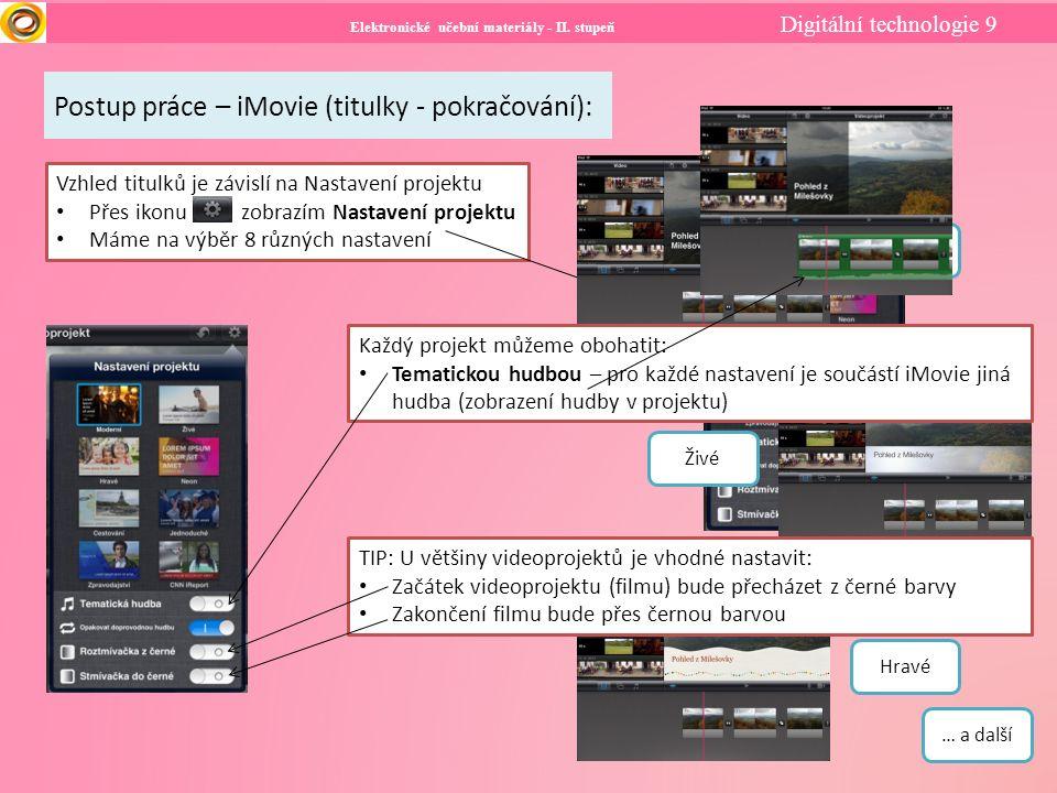Elektronické učební materiály - II. stupeň Digitální technologie 9 Postup práce – iMovie (titulky - pokračování): Vzhled titulků je závislí na Nastave