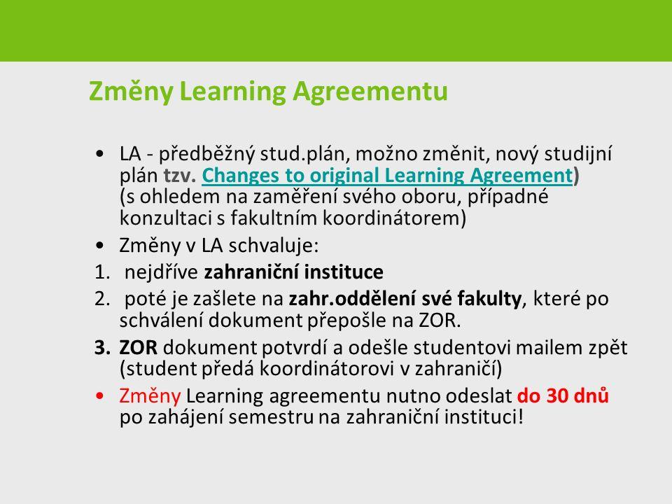 Změny Learning Agreementu LA - předběžný stud.plán, možno změnit, nový studijní plán tzv.