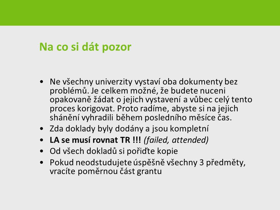 Na co si dát pozor Ne všechny univerzity vystaví oba dokumenty bez problémů.