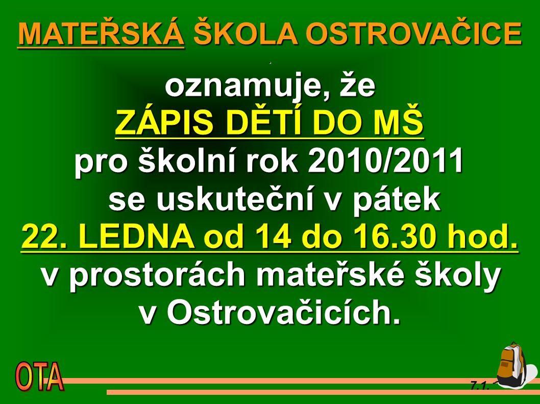 7.1. MATEŘSKÁ ŠKOLA OSTROVAČICE.
