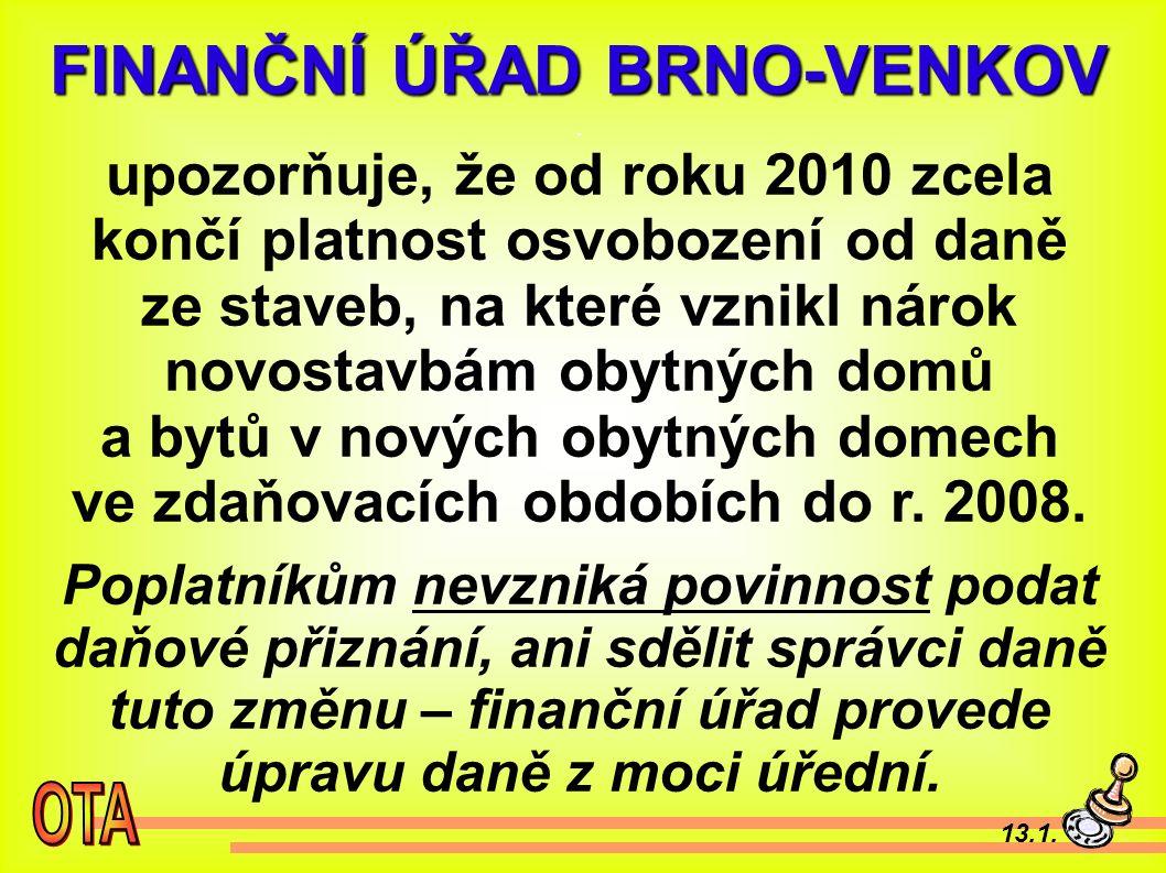 13.1. FINANČNÍ ÚŘAD BRNO-VENKOV FINANČNÍ ÚŘAD BRNO-VENKOV.