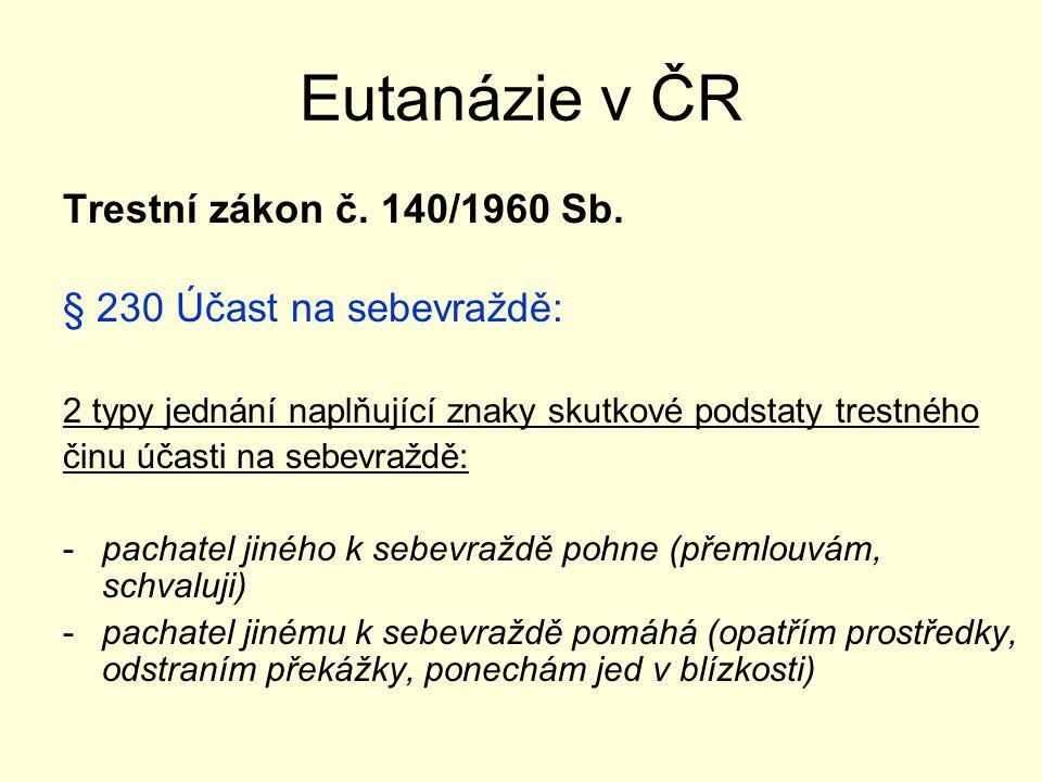 Eutanázie v ČR Trestní zákon č. 140/1960 Sb.