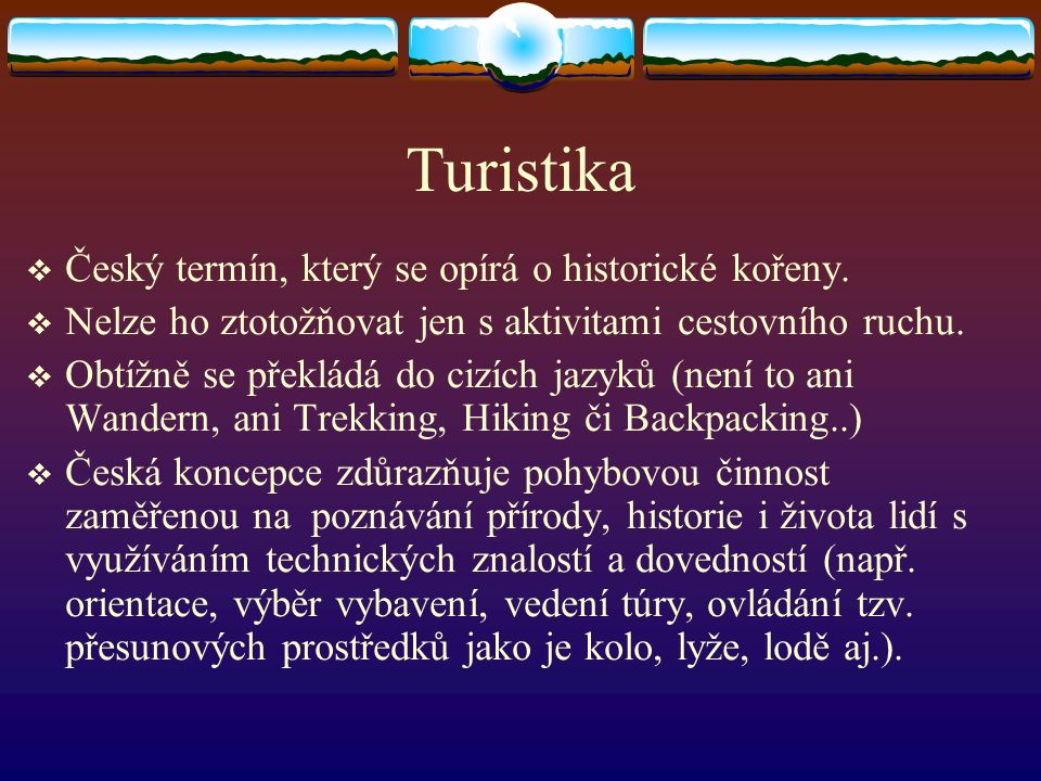 Turistika  Český termín, který se opírá o historické kořeny.