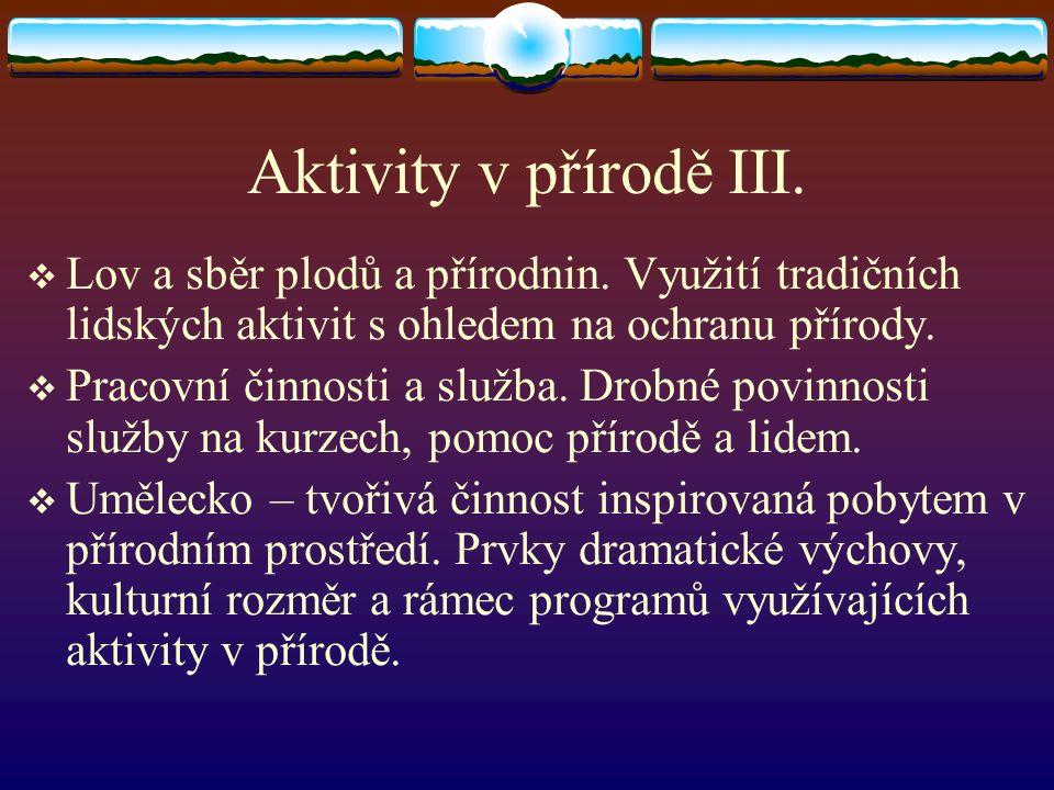 Aktivity v přírodě III.  Lov a sběr plodů a přírodnin.