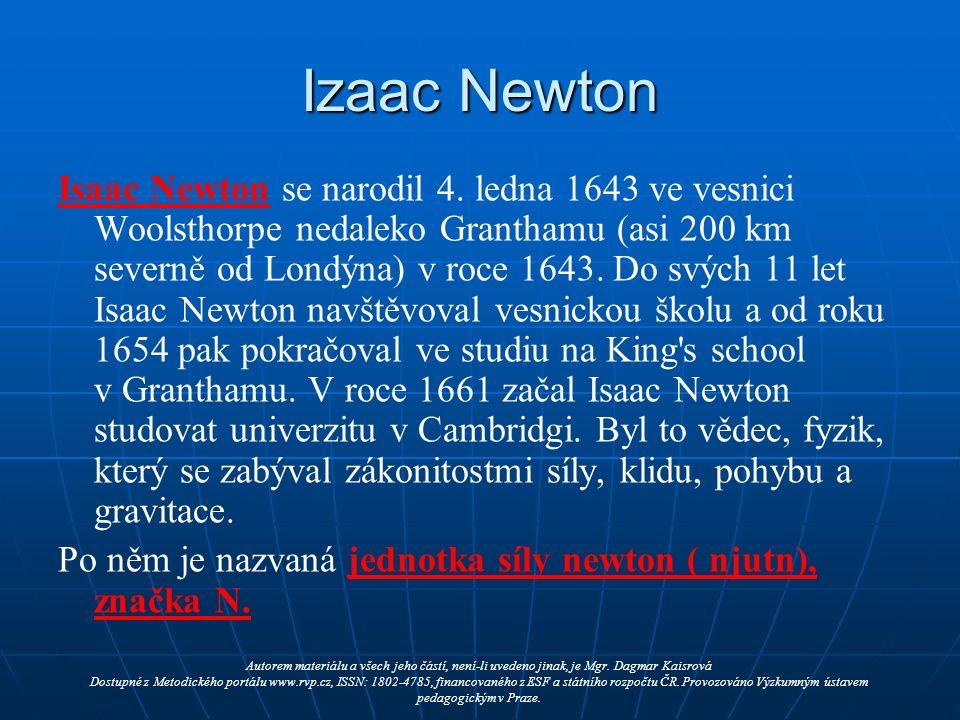 Izaac Newton Isaac Newton se narodil 4.