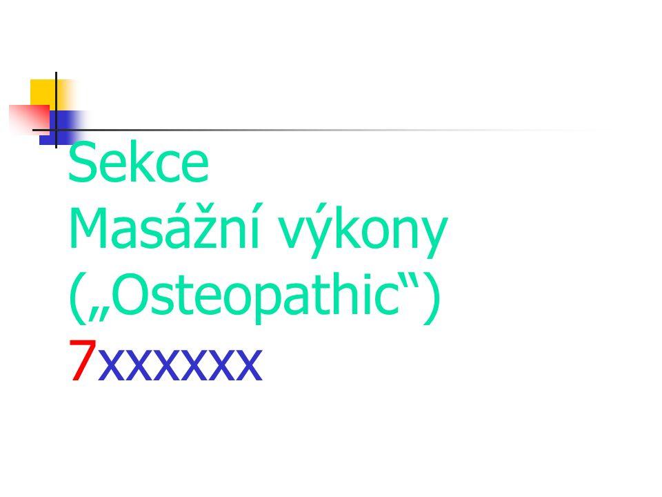 """Sekce Masážní výkony (""""Osteopathic ) 7xxxxxx"""