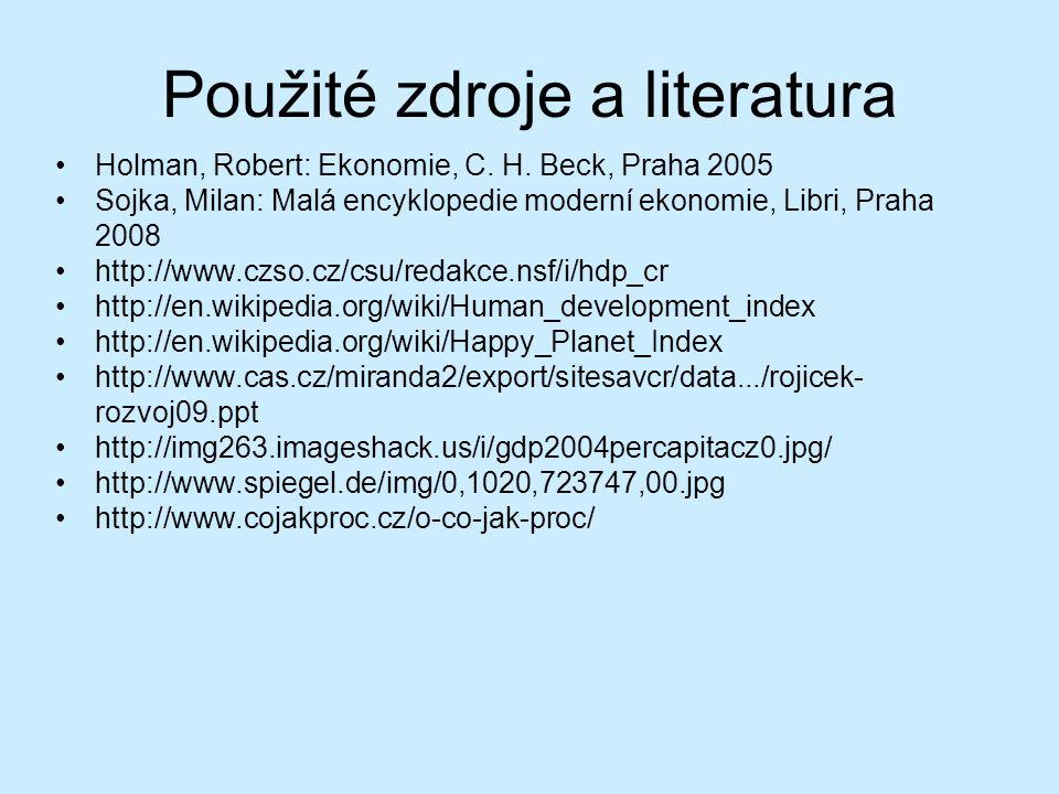 Použité zdroje a literatura Holman, Robert: Ekonomie, C.