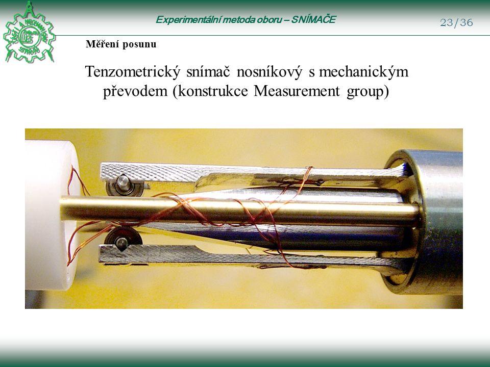 Experimentální metoda oboru – SNÍMAČE 23/36 Měření posunu Tenzometrický snímač nosníkový s mechanickým převodem (konstrukce Measurement group)