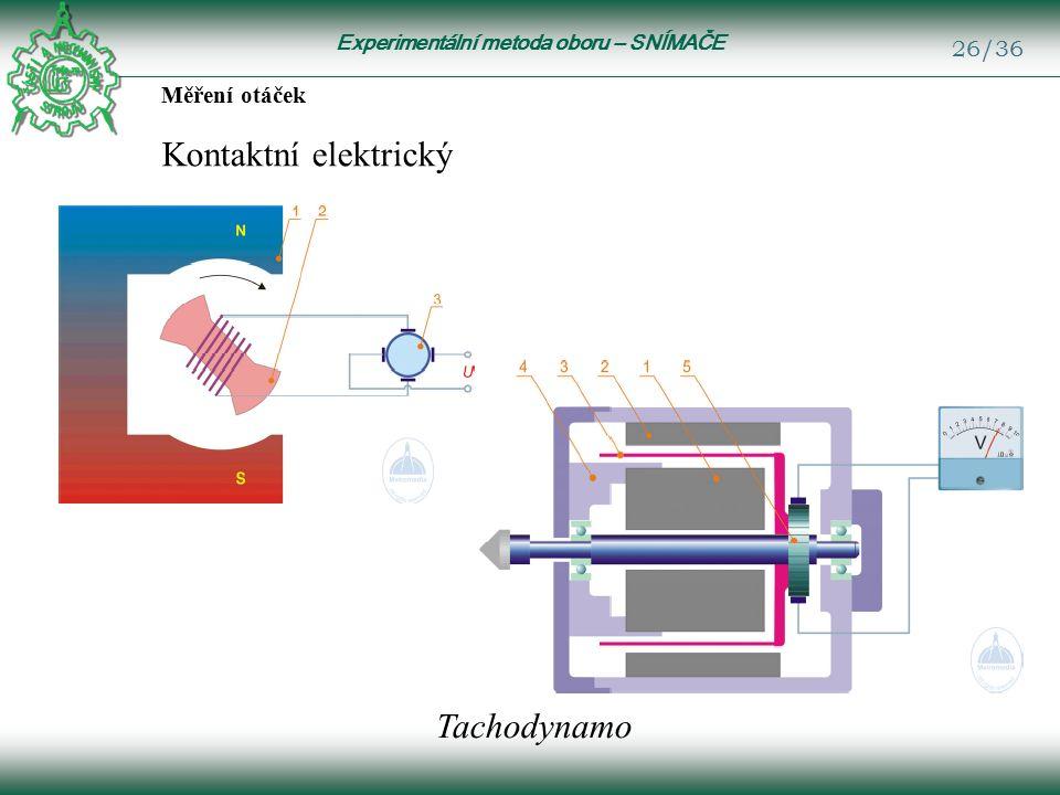 Experimentální metoda oboru – SNÍMAČE 26/36 Měření otáček Kontaktní elektrický Tachodynamo