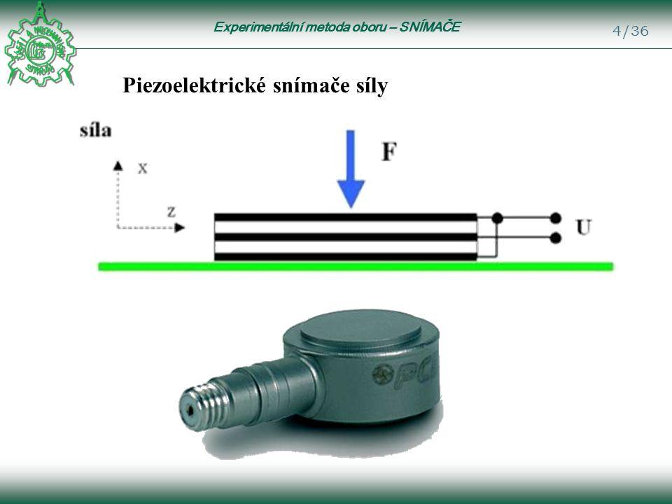 Experimentální metoda oboru – SNÍMAČE 4/36 Piezoelektrické snímače síly