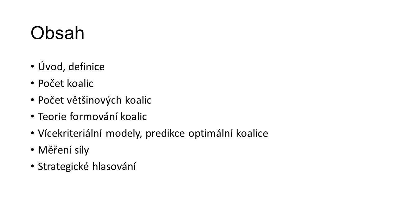 Vícekriteriální modely (5) – predikce optimální většinové koalice Optimální koaliceČSSDANOKSČM TOP09 STAN ODS KDU ČSL ÚSVITPrůměr ČSSD, ANO 2011, KDU-ČSL0,7110,7130,6470,690 ANO 2011, TOP 09, ODS, KDU-ČSL0,7270,6160,5720,5750,622 ČSSD, ANO 2011, TOP 090,6250,6720,5210,606 ČSSD, ANO 2011, TOP 09, KDU-ČSL0,6120,6590,5160,6220,602 ČSSD, ANO 2011, KSČM0,6390,6180,5390,599