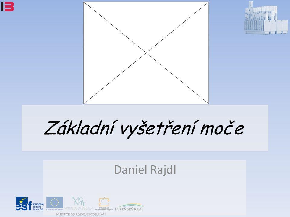 Základní vyšetření moče Daniel Rajdl