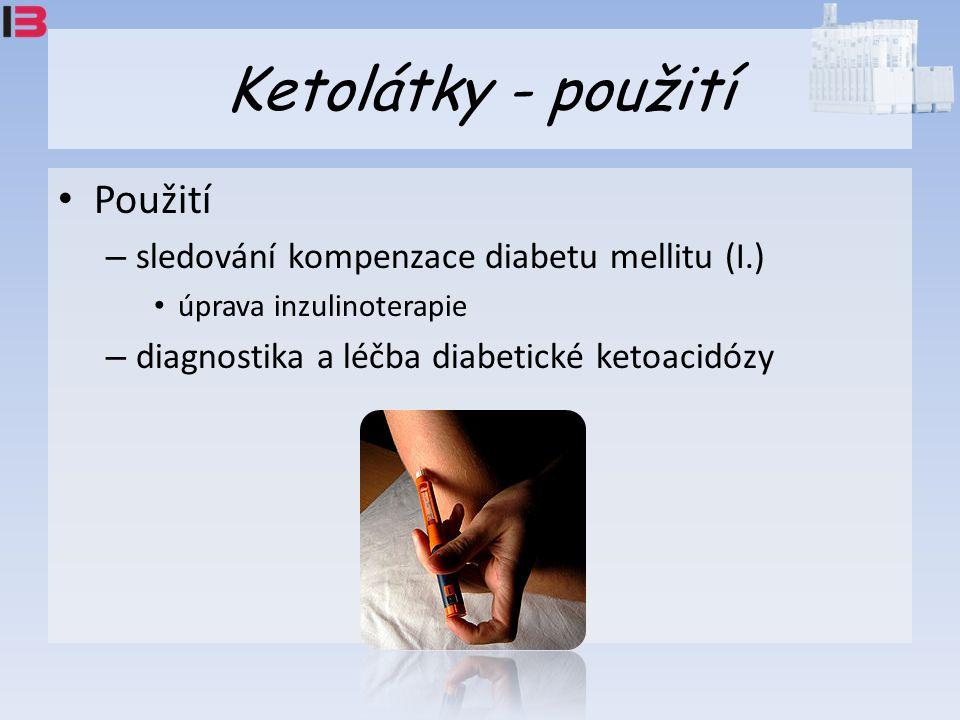 Ketolátky - použití Použití – sledování kompenzace diabetu mellitu (I.) úprava inzulinoterapie – diagnostika a léčba diabetické ketoacidózy