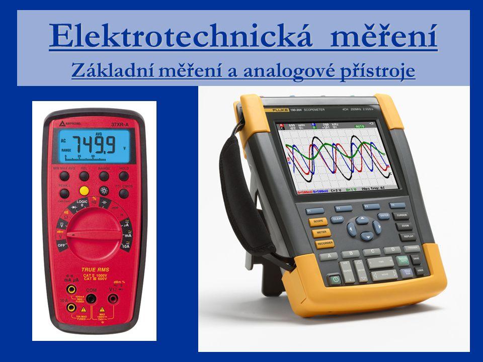 Elektrotechnická měření Základní měření a analogové přístroje