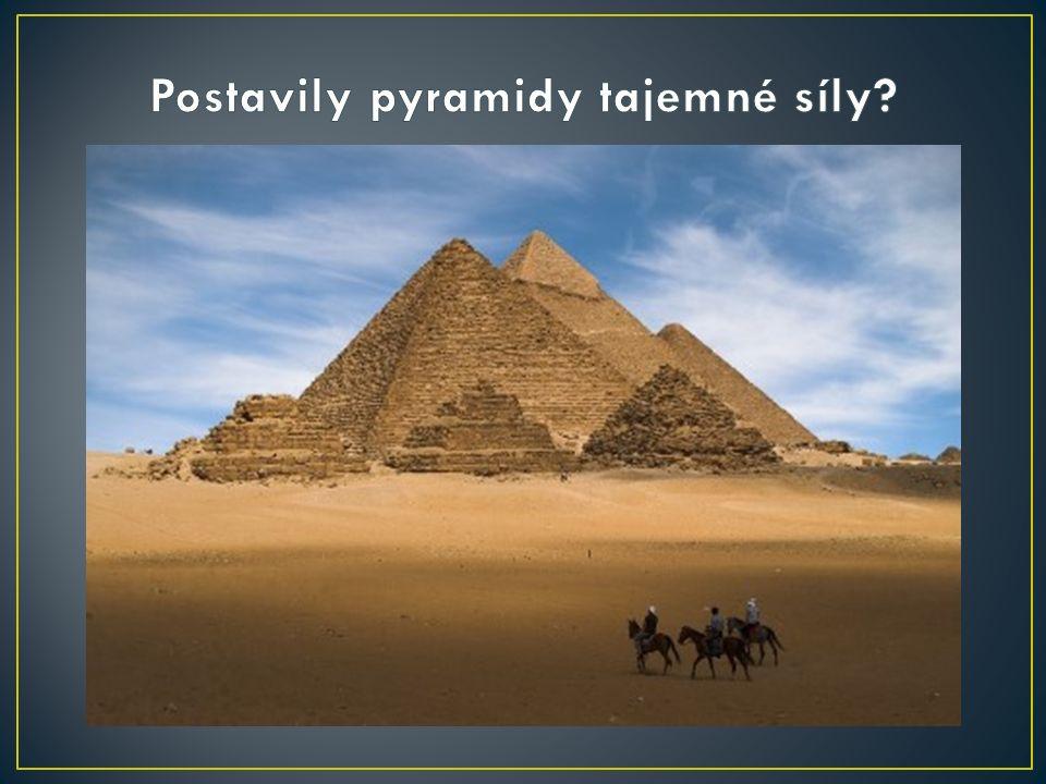 """""""Kdo navštívil pyramidy v Egyptě, asi se podivil, jak monumentální stavby vznikaly v období zhruba 4500 let před naším letopočtem."""