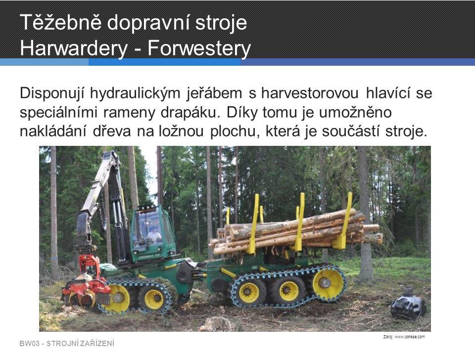 Těžebně dopravní stroje Harwardery - Forwestery Disponují hydraulickým jeřábem s harvestorovou hlavící se speciálními rameny drapáku.