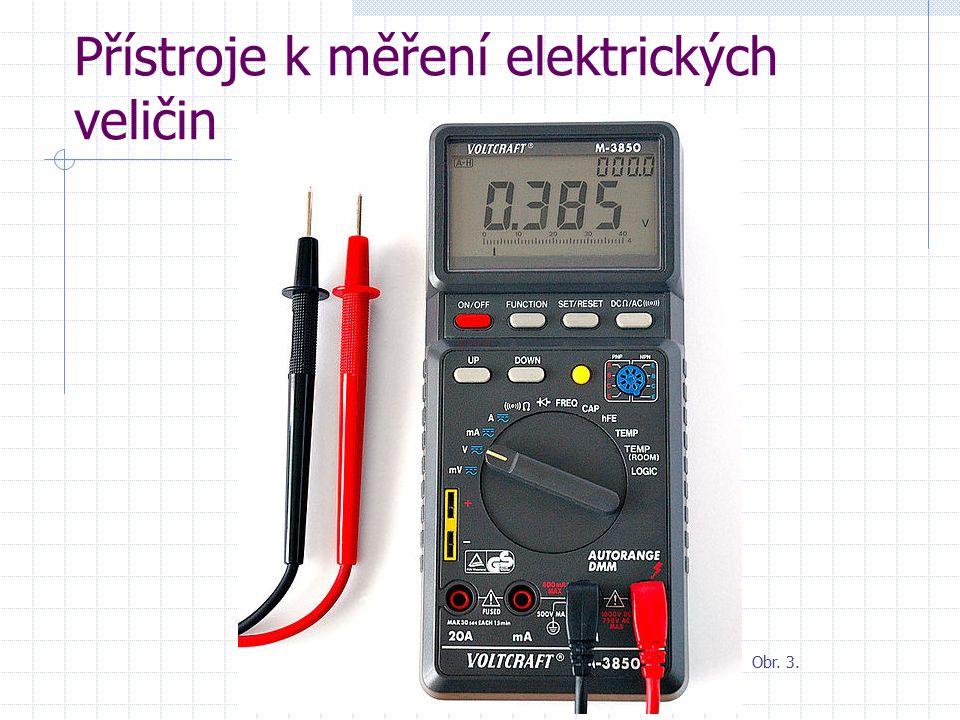 Přístroje k měření elektrických veličin Postup měření digitálním multimetrem: Podle měřené veličiny: připojíme měřící kabely do správných zásuvek nastavíme otočný přepínač na správnou veličinu a nejbližší vyšší hodnotu měřící hroty správně připojíme při špatném zapojení hrozí zničení multimetru.