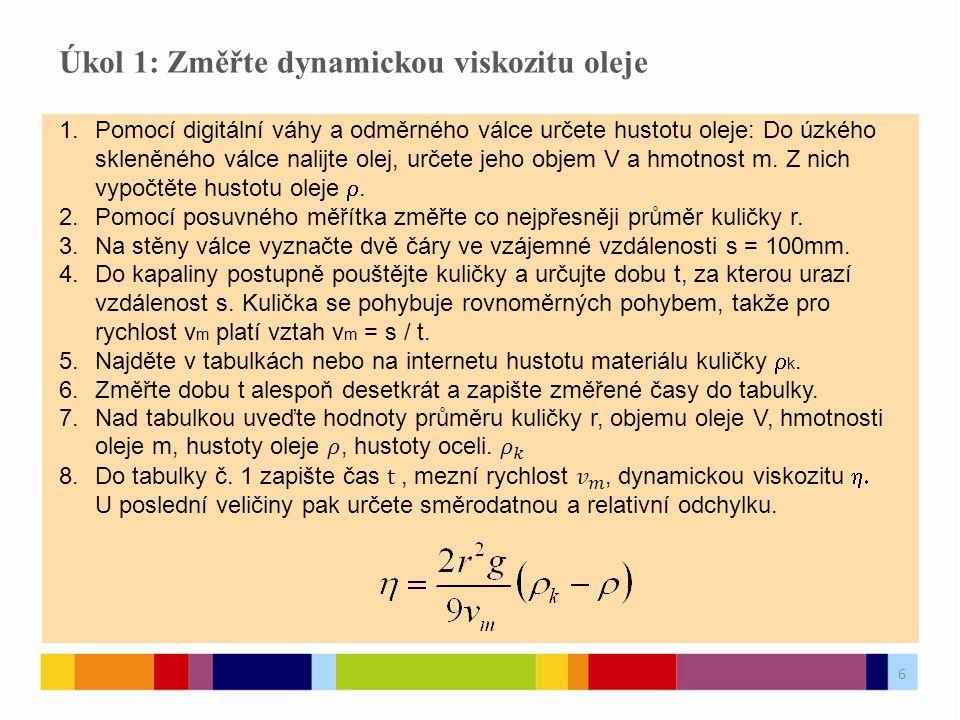 Úkol 1: Změřte dynamickou viskozitu oleje 6