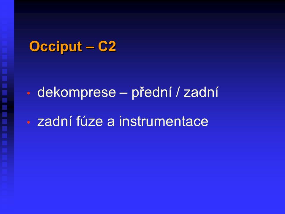 dekomprese – přední / zadní zadní fúze a instrumentace Occiput – C2