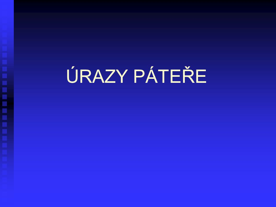 ÚRAZY PÁTEŘE