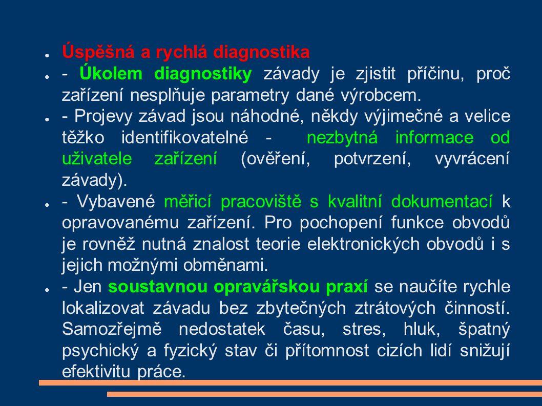 ● Úspěšná a rychlá diagnostika ● - Úkolem diagnostiky závady je zjistit příčinu, proč zařízení nesplňuje parametry dané výrobcem. ● - Projevy závad js