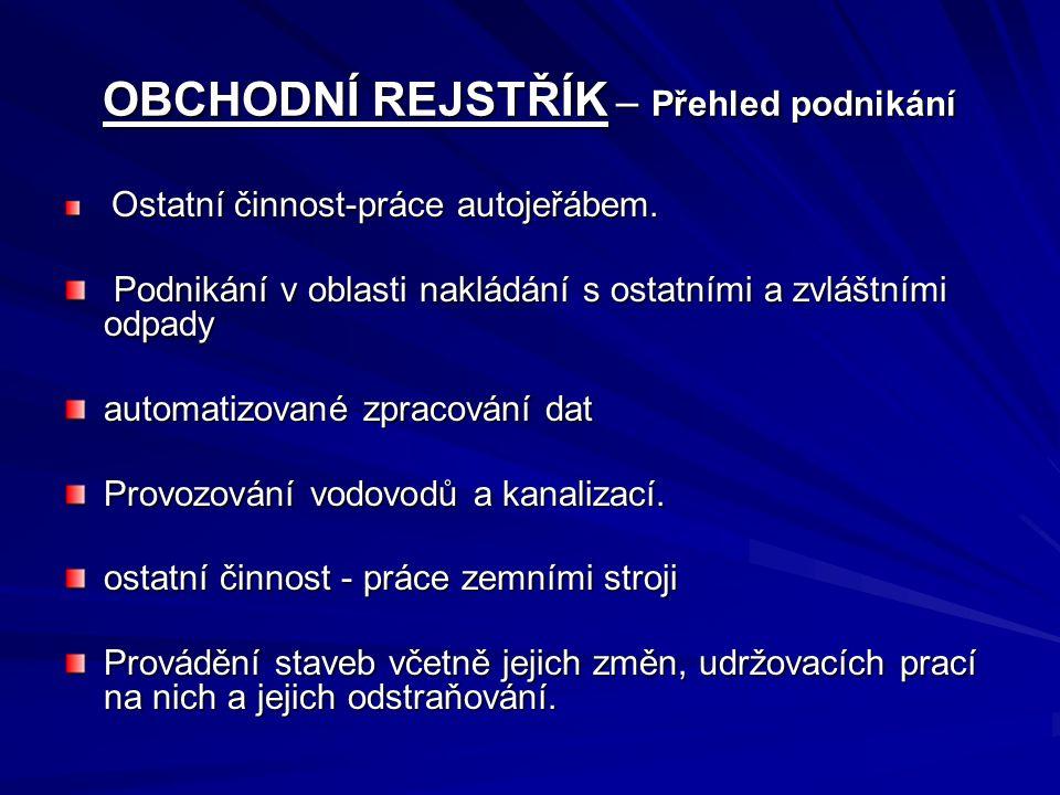 OBCHODNÍ REJSTŘÍK – Přehled podnikání Ostatní činnost-práce autojeřábem.
