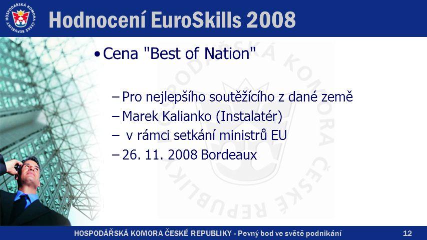 HOSPODÁŘSKÁ KOMORA ČESKÉ REPUBLIKY - Pevný bod ve světě podnikání Hodnocení EuroSkills 2008 Cena
