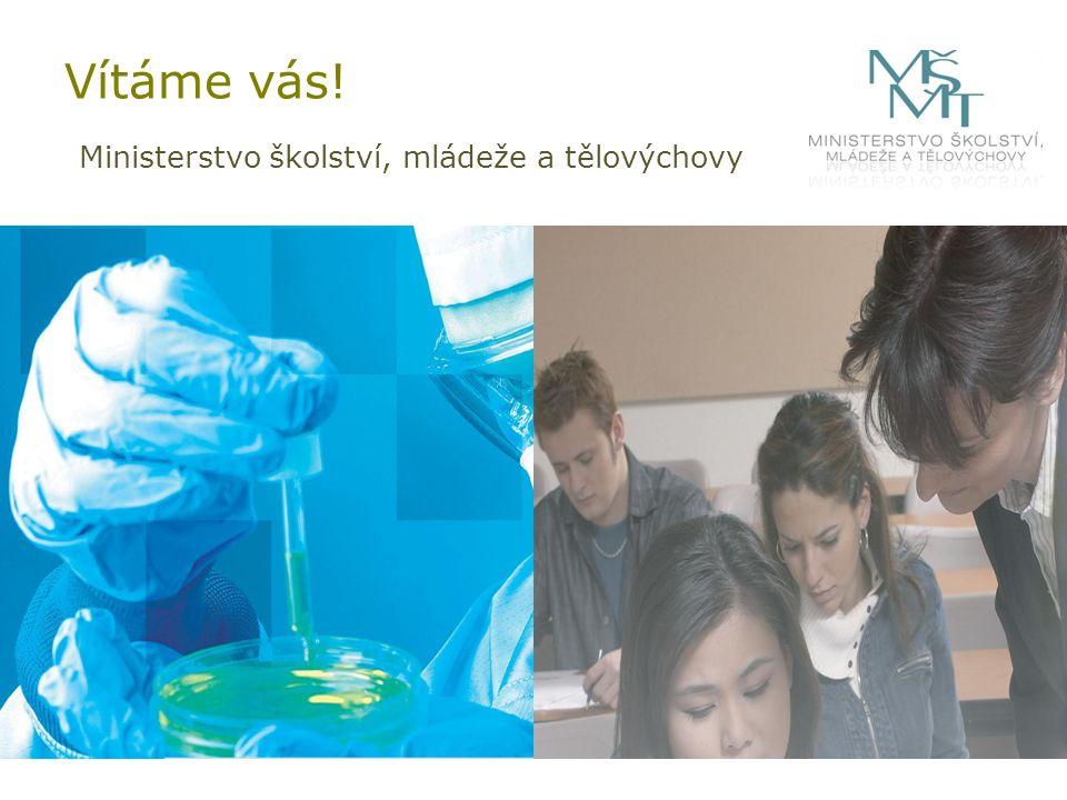 Vítáme vás! Ministerstvo školství, mládeže a tělovýchovy